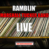 Ramblin' (Live) by The Marshall Tucker Band