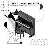 Deep Concentration: Classical Music for Studying by Various Artists