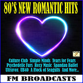 '80s New Romantic Hits FM Broadcast (Live) by Various Artists