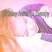 37 Rainy Auras for Therapy by Rain Sounds and White Noise