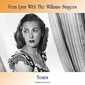 Yours (Remastered 2020) by Vera Lynn