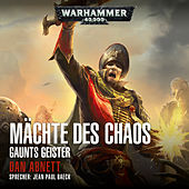 Warhammer 40.000 - Gaunts Geister 2: Mächte des Chaos (Ungekürzt) von Dan Abnett