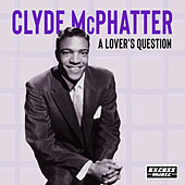 A Lover's Question by Clyde McPhatter