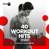 40 Workout Hits 2020: Motivation Training Music by Various Artists