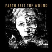 Earth Felt the Wound by Kate Westbrook