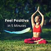 Feel Positive in 5 Minutes: Good for Stress, Anxiety Relief and Depression & Healing Music de Meditation Mantras Guru