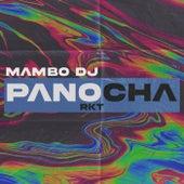 Panocha RKT de Mambo Dj