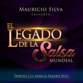 Mauricio Silva Presenta: El Legado de la Salsa Mundial Tributo a la India & Frankie Ruiz de Mauricio Silva