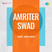 Amriter Swad (Original Motion Picture Soundtrack) by Hiren Ghosh