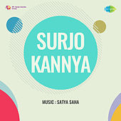 Surjo Kannya (Original Motion Picture Soundtrack) by Satya Saha