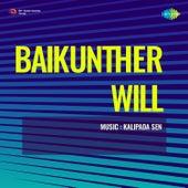Baikunther Will (Original Motion Picture Soundtrack) by Kalipada Sen