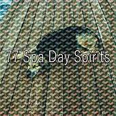 77 Spa Day Spirits by Relaxing Spa Music