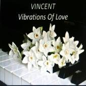 Vibrations of Love de Vincent