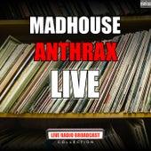 Madhouse (Live) de Anthrax
