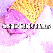 49 Ambience to Aid Spa Treatments by Best Relaxing SPA Music