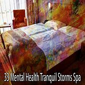 33 Mental Health Tranquil Storms Spa by Rain Sounds and White Noise