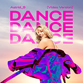 Dance Dance Dance (Video Version) di Astrid S