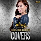 Mis Mejores Covers by Juleny Favela