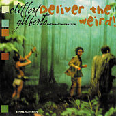 Deliver the Weird! by Clifford Gilberto Rhythm Combination