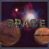 Space by Saint Jerome