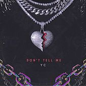 Dont Tell Me (Extended Version) by YC