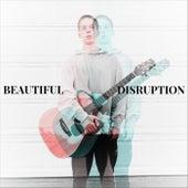 Beautiful Disruption by Sam Phillips