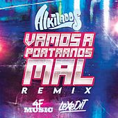 Vamos a Portarnos Mal (Remix) de LeXeDIT Alkilados