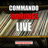 Commando (Live) by The Ramones