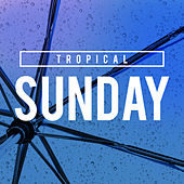 Tropical Sunday by Ibiza Lounge
