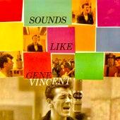 Sounds Like Gene Vincent (Remastered) van Gene Vincent