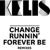 Change / Runnin' / Forever Be - Remixes by Kelis