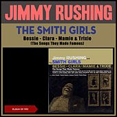 The Smith Girls, Bessie - Clara - Mamie & Trixie (The Songs They Made Famous) (Album of 1951) by Jimmy Rushing