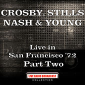 Live in San Francisco '72 Part Two (Live) von Crosby, Stills, Nash and Young