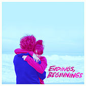 Endings, Beginnings (Original Motion Picture Soundtrack) by Philip Ekström