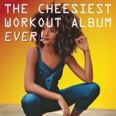 The Cheesiest Workout Album Ever! von Various Artists