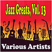 Jazz Greats, Vol. 13 de Various Artists
