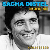 Oh! Quelle nuit (Remastered) by Sacha Distel