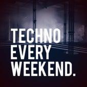 Techno Every Weekend von Techno House
