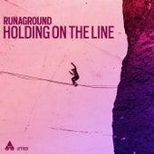 Holding On The Line von Runaground