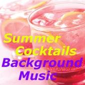 Summer Cocktails Background Music von Various Artists