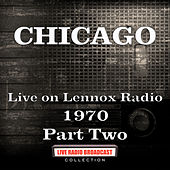 Live on Lennox Radio 1970 Part Two (Live) by Chicago