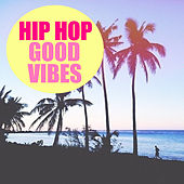 Hip Hop Good Vibes de Various Artists