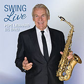 Swing Live by Pepe Lienhard Big Band