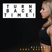 Turn Back Time! Ultimate Home Workout de Sympton X Collective
