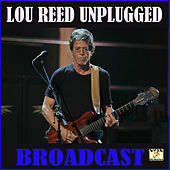 Lou Reed Unplugged Broadcast (Live) by Lou Reed