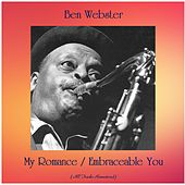 My Romance / Embraceable You (All Tracks Remastered) by Ben Webster