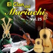 El Clan del Mariachi (Vol. 25) de Antonio Aguilar, Chavela Vargas, Jasvier Solis, Jorge Fernández, Lucha Reyes, Javier Solis, Hermanas Padilla, Flor Silvestre