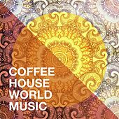 Coffee house world music de World Music, Chillout Lounge, Chillout Café