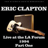 Live at the LA Forum 1994 Part One (Live) von Eric Clapton