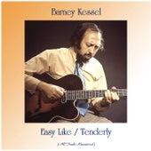 Easy Like / Tenderly (Remastered 2020) by Barney Kessel